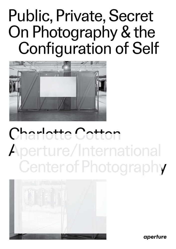 Public, Private, Secret: On Photography & the Configuration of Self (2018)